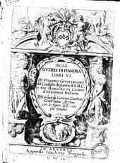 Delle guerre di Fiandra libri 6. Di Pompeo Giustiniano del Consiglio di guerra di S.M.C. ... Posti in luce da Gioseppe Gamurini ... con le figure delle cose più notabili