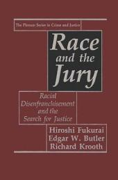 Race and the Jury: Racial Disenfranchisement and the Search for Justice