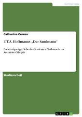 """E.T.A. Hoffmanns """"Der Sandmann"""": Die einzigartige Liebe des Studenten Nathanaels zur Automate Olimpia"""