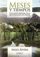 Meses y tiempos: Una visión personal de la meteorología de España