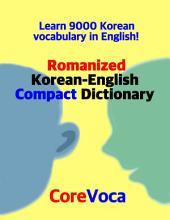 Romanized Korean-English Compact Dictionary: Learn 9000 Korean vocabulary in English!