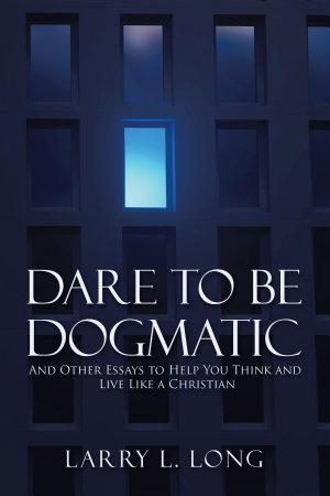 Dare to Be Dogmatic PDF