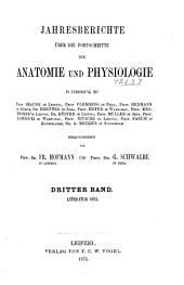 Jahresbericht über die Fortschritte der Anatomie und Physiologie: Band 3