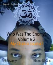Who Is The Enemy? Volume 2: The Journey Inwards