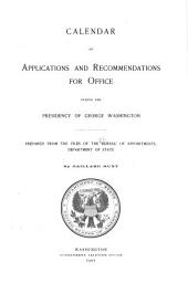 Calendar of Applications and Recommendations for Office During the Presidency of George Washington