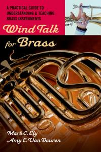 Wind Talk for Brass   A Practical Guide to Understanding and Teaching Brass Instruments PDF