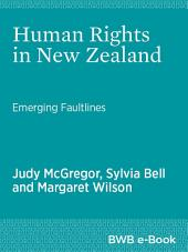 Human Rights in New Zealand: Emerging Faultlines