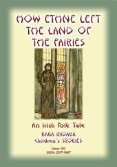 HOW ETHNE LEFT THE LAND OF THE FAIRIES - An Irish Legend: Baba Indaba Children's Stories - Issue 103