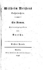 Wilhelm Meisters Lehrjahre. Ein Roman: Erster Band