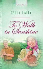 To Walk In Sunshine