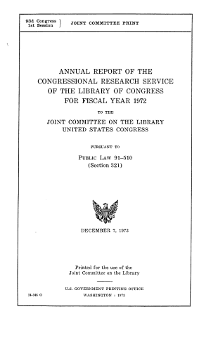 Annual Report of the Congressional Research Service of the Library of Congress for Fiscal Year 1972 to the Joint Committee on the Library  United States Congress PDF