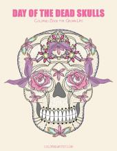 Day of the Dead Skulls Coloring Book for Grown-Ups 1