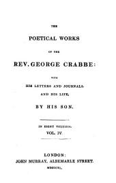 The poetical works of ... George Crabbe, with his letters and journals, and his life, by his son [G. Crabbe].