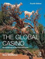The Global Casino  An Introduction to Environmental Issues  Fourth Edition PDF