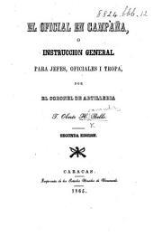El Oficial en Campaña, ó instruccion general para jefes, oficiales i tropa ... Segunda edicion