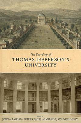 The Founding of Thomas Jefferson s University