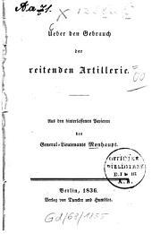 Ueber den Gebrauch der reitenden Artillerie: Aus d. hinterlassenen Papieren
