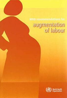 WHO Recommendations for Augmentation of Labour