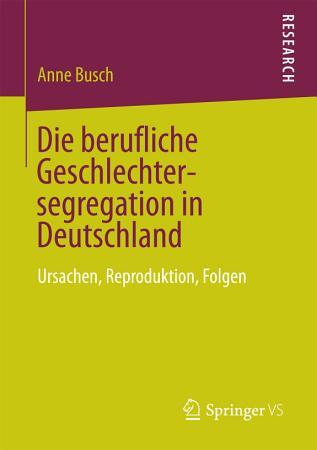 Die berufliche Geschlechtersegregation in Deutschland PDF