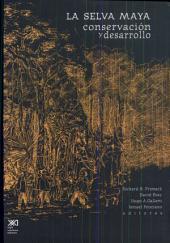 La selva Maya: conservación y desarrollo