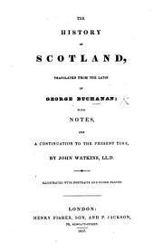 Buchanan's History of Scotland ... The second edition, revised and corrected from the Latin original by Mr. Bond