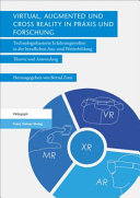 Virtual  Augmented und Cross Reality in Praxis und Forschung PDF
