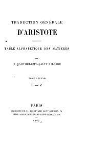Traduction générale d'Aristote: Table alphabétique des matières