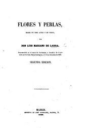 Flores y Perlas, drama en tres actos y en verso. ... Segunda edicion