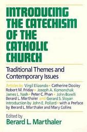 Introducing the Catechism of the Catholic Church: Traditional Themes and Contemporary Issues