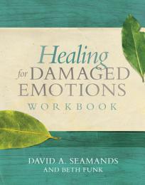 Healing for Damaged Emotions Workbook