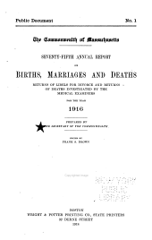 Annual Report on the Vital Statistics of Massachusetts, Births,marriages, Divorces, and Deaths ....: Volume 75