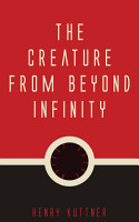 The Creature from Beyond Infinity PDF