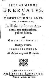 Bellarminus enervatus: Volume 2