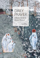 Daily Prayer  A Modern Guide to Ancient Practices PDF