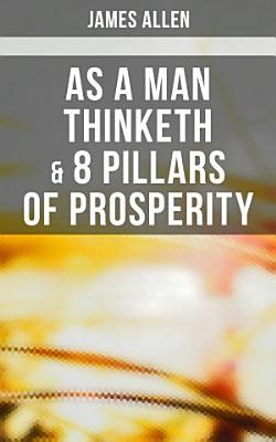 As a Man Thinketh   8 Pillars of Prosperity