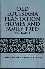 Old Louisiana Plantation Homes And Family Trees