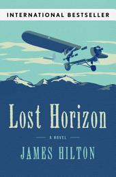 Lost Horizon: A Novel