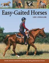 Easy-Gaited Horses: Gentle, humane methods for training and riding gaited pleasure horses