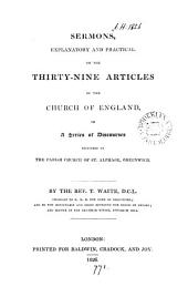 Sermons, explanatory and practical, on the thirty-nine articles of the Church of England