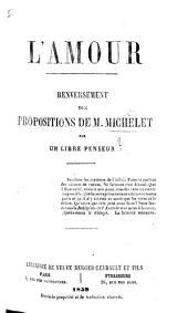 L'Amour. Renversement des propositions de M. Michelet. Par un libre-penseur