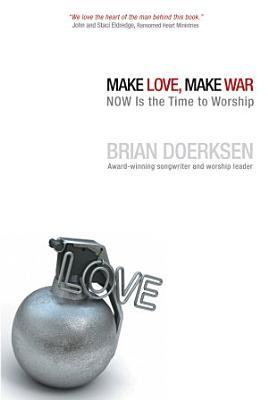 Make Love  Make War PDF