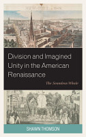 Division and Imagined Unity in the American Renaissance PDF