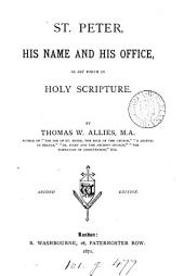 St. Peter: His Name and His Office as Set Forth in Holy Scripture