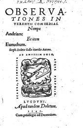 Observationes in Terentii comoedias, nempe Andriam et item Eunuchum