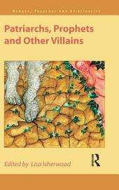 Patriarchs, Prophets and Other Villains