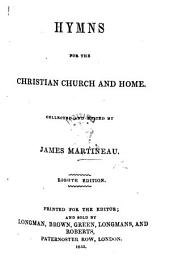 Hymns for the Christian Church and Home. Collected and edited by J. Martineau. Ninth edition