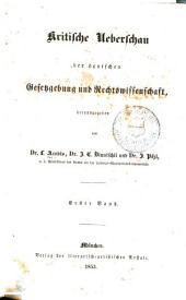 Kritische ueberschau der deutschen gesetzgebung und rechtswissenschaft: Band 1
