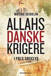 Allahs danske krigere: I FBI`s søgelys
