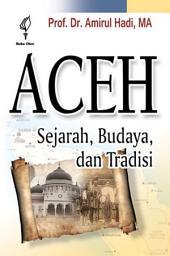 Aceh: Sejarah, Budaya, dan Tradisi