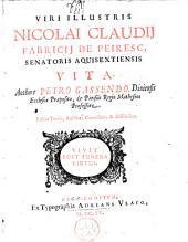 Viri illustris Nicolai Claudii Fabricii de Peirese, senatoris aquisextiensis, vita